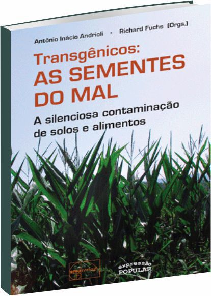 Transgênicos – as sementes do mal